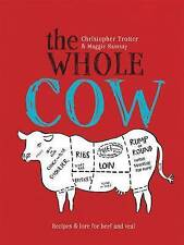 The Whole Cow: Recipes and Lore for Beef and Veal by Christopher Trotter...