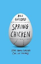 Spring Chicken: Stay Young Forever (or Die Trying) by Bill Gifford (2016) VG