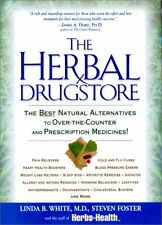 The Herbal Drugstore: The Best Natural Alternatives to Over-the-Counter and Pres