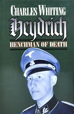 Heydrich : Henchman of Death by Charles Whiting (Hardcover)