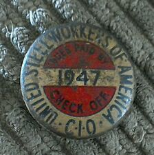UNITED STEEL WORKERS OF AMERICA PIN 1947 DUES PAID BY CHECK OF C I O