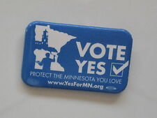 Pinback Button VOTE YES  PROTECT MINNESOTA YOU LOVE www.YesForMn.org