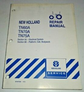 "New Holland TN60A TN70A TN75A Tractor ""ELECTRICAL SYSTEM & CAB"" Repair Manual NH"