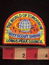 Vtg 1977 Scout Show World Of Tomorrow LONGS PEAK COUNCIL Boy Scout Patch 78V7