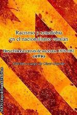Racismo y Xenofobia en el Nacionalismo Catalan (Edicion Blanco y Negro) :...