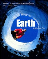 Earth: Inside and Out (American Museum of Natural History Book) by Mathez, Edmon