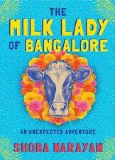 The Milk Lady of Bangalore : An Unexpected Adventure (2018, Hardcover)