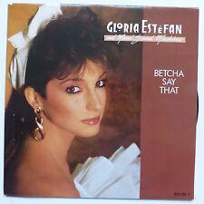 GLORIA ESTEFAN AND MIAMI SOUND MACHINE Betcha say that 651125 7 RRR