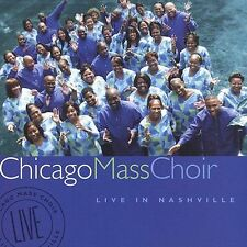 Live In Nashville Used - Good ( Audio CD ) Chicago Mass Choir