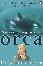 Swimming with Orca: My Life with New Zealand's Killer Whales-ExLibrary