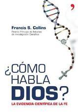Como Habla Dios?/ The Language of God: La evidencia cientifica de la-ExLibrary