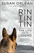 Rin Tin Tin: The Life and The Legend by Susan Orlean...NEW Hardcover