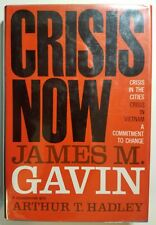 Crisis Now by General James Gavin - 1968 hardcover 2nd edition