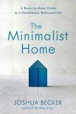 The Minimalist Home a Room-by-room Guide to Decluttered Refocused Purposely Life