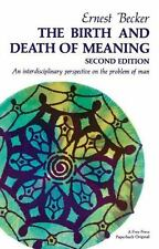 The Birth and Death of Meaning by Ernest Becker (1971, Paperback)