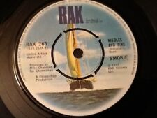 """SMOKIE . NEEDLES AND PINS / NO ONE COULD EVER LOVE YOU MORE . 7"""" vinyl MINT"""
