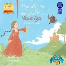 If You Were Me and Lived In...the Middle Ages: An Introduction to Civilizations
