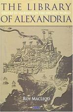 The Library of Alexandria: Rediscovering the Cradle of Western Culture