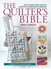The Quilter's Bible - How to make a quilt and much more, Clements, Linda, 071533