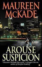 Arouse Suspicion by Maureen McKade (2004, Paperback)