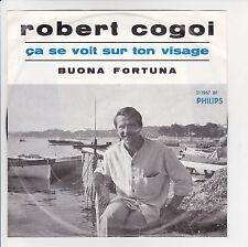 """Robert COGOI Vinyle 45T SP 7"""" CA SE VOIT SUR TON VISAGE -PHILIPS 319867 RARE"""