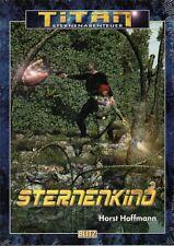 TITAN-Sternenabenteuer-Bd.29-STERNENKIND-Horst Hoffmann-Science Fiction-neu