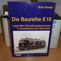 EK Verlag Die Baureihe E 18 Legendäre Schnellzugloks in Deutschland + Österreich