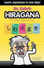 Hiragana Mnemonics : Learn Japanese in One Day with Dr. Moku by Bob Byrne...