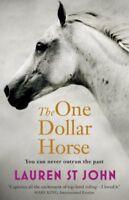 The One Dollar Horse. by Lauren St John By Lauren St John