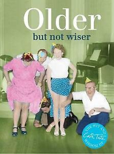 Older: but not wiser by Cath Tate (Hardcover, 2014)