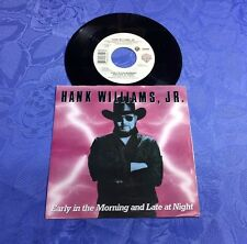 """HANK WILLIAMS, JR. (7"""") EARLY IN THE MORNING...[US 1988 SINGLE """"COUNTRY"""" TOP] M-"""