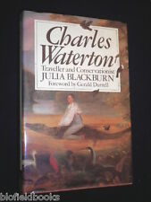 Charles Waterton, 1782-1865: Traveller and Conservationist 1989-1st HB Biography