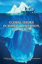 Global Issues in Water, Sanitation, and Health:: Workshop Summary-ExLibrary