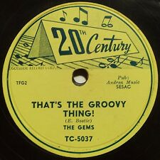 THE GEMS: THAT'S THE GROOVY THING / I NEVER DREAMED doo wop 78 RPM SCARCE!
