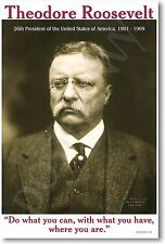 """Theodore Roosevelt - """"Do What You Can..."""" - NEW Famous President POSTER"""