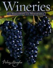 NEW Wineries of Wisconsin and Minnesota by Patricia Monaghan