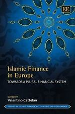 Islamic Finance in Europe: Towards a Plural Financial System (Studies in Islamic