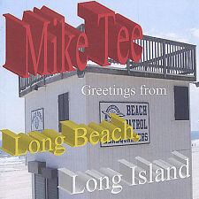 Greetings from Long Beach, Long Island by Mike Tee (CD, May-2005, T & A Music...