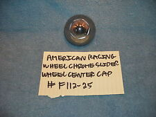 AMERICAN RACING SLIDER CHROME WHEEL CENTER CAP # F112-25 FREE SHIPPING!