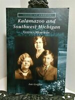 KALAMAZOO AND SOUTHWEST MICHIGAN Golden Memories Voices of America Series