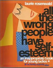 All the Wrong People Have Self-Esteem An Inappropriate Book for Young Ladies