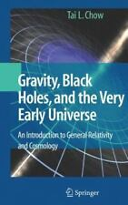 Gravity, Black Holes, and the Very Early Universe : An Introduction to...