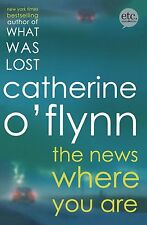 The News Where You Are O'Flynn, Catherine