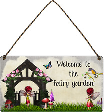 Welcome To The Fairy Garden Hanging Plaque sign Garden Shed SummerHouse Gift fae