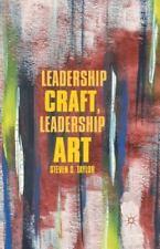 Leadership Craft, Leadership Art by S. Taylor (2011, Paperback)
