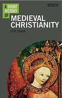 A Short History of Medieval Christianity by G. R. Evans (Paperback, 2017)
