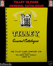 TILLEY LAMP GENERAL CATALOGUE. TILLEY LAMP INSTRUCTIONS PARTS AND SPARES