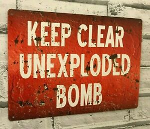 Unexploded Bomb Keep Clear Metal Wall Sign World War WW2 Man Cave Shed Garage