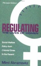 Regulating the Lives of Women: Social Welfare Policy from Colonial Times to the