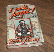 I CAN'T FORGET ROBERT J. CASEY 1941 1ST PRINTING HARDCOVER BOOK